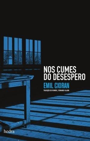 Nos cumes do desespero, livro de Emil Cioran