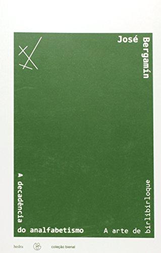 A decadência do analfabetismo / A arte de birlibirloque, livro de José Bergamín