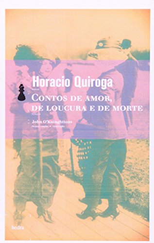 Contos de amor, de loucura e de morte, livro de Horacio Quiroga