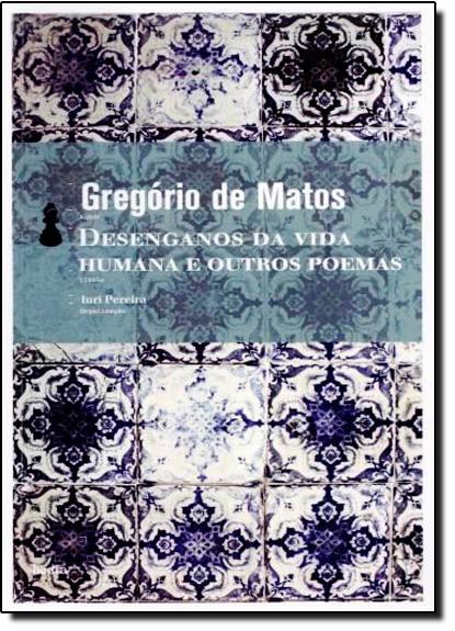 Desenganos da Vida Humana e Outros Poemas, livro de Gregório de Matos