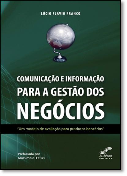 Comunicação e Informação Para a Gestão dos Negócios, livro de Lúcio Flávio Franco