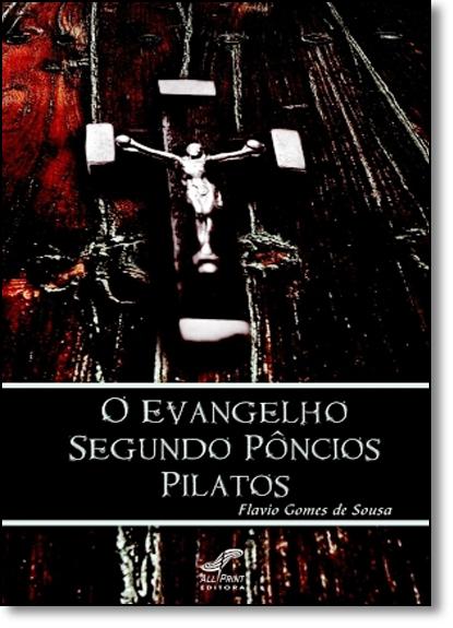 Evangelho Segundo Pôncios Pilatos, O, livro de Flavio Gomes de Sousa