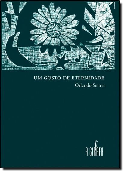 Gosto de Eternidade, Um, livro de Orlando Senna