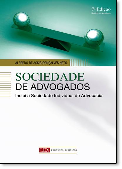 Sociedade de Advogados: Sociedade Individual de Advocacia, livro de Alfredo de Assis Gonçalves Neto