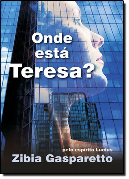 Onde Está Teresa?, livro de Zibia Gasparetto