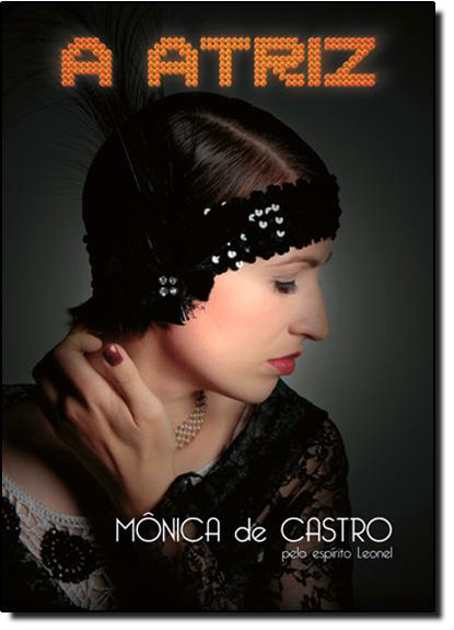 Atriz, A, livro de Mônica de Castro