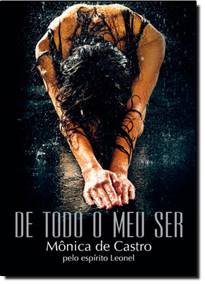De Todo o Meu Ser, livro de Mônica de Castro