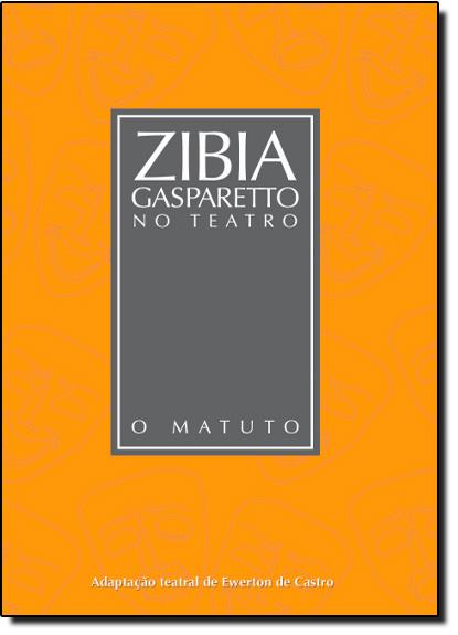 Matuto, O - Coleção Zibia Gasparetto no Teatro, livro de Zibia Gasparetto