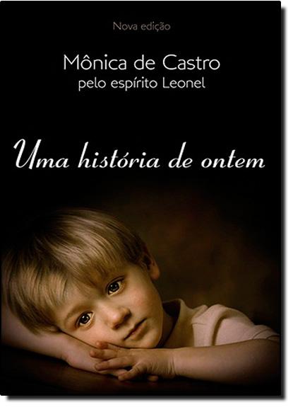 História de Ontem, Uma, livro de Mônica de Castro
