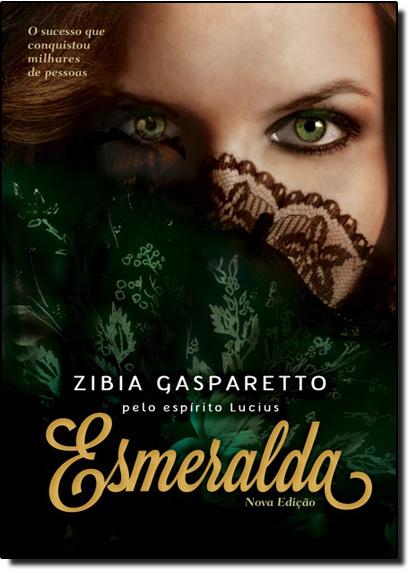 Esmeralda - Nova Edição, livro de Zibia Gasparetto