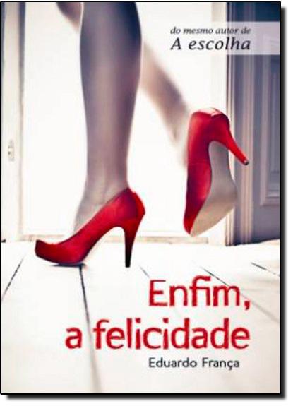 Enfim, a Felicidade, livro de Eduardo França