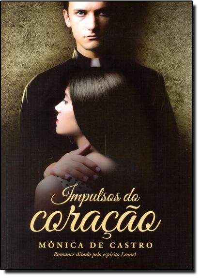 Impulsos do Coração, livro de Mônica de Castro