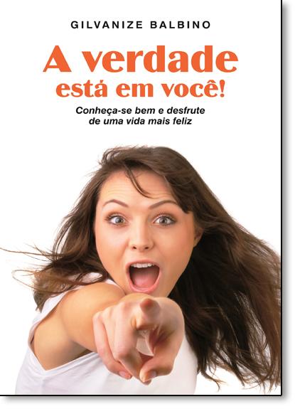Verdade Está em Você, A, livro de Gilvanize Balbino Pereira