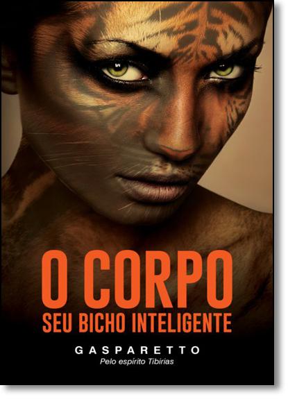 Corpo Seu Bicho Inteligente, O, livro de Luiz Gasparetto