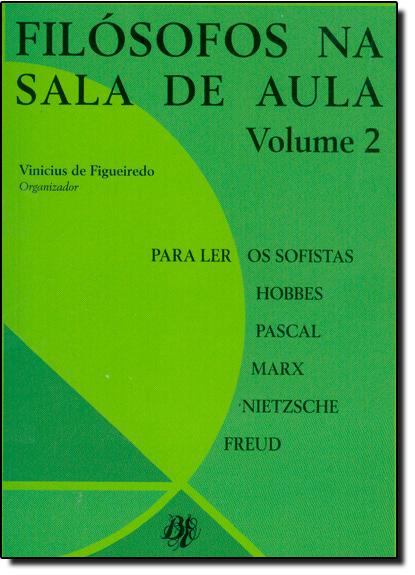 FILOSOFOS NA SALA DE AULA - VOL.2, livro de Leonardo Vizeu Figueiredo