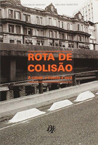 Rota De Colisao, livro de Eduardo Biavati, Heloisa de Souza Martins