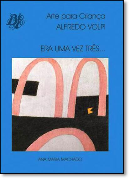 Era Uma Vez Três..., livro de Alfredo Volpi
