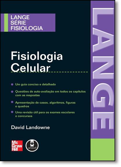 Fisiologia Celular - Série Fisiologia, livro de David Landowne