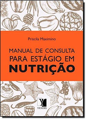 Manual de Consulta Para Estágio em Nutrição, livro de Priscila Maximino