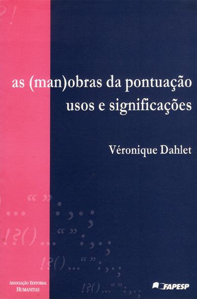 As (man)obras da pontuação: usos e significações, livro de Véronique Dahlet