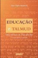 Educação e Talmud. Uma Releitura da Ética dos Pais, livro de Ana Szpiczkowski
