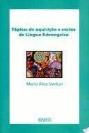 Tópicos de Aquisição e Ensino de Língua Estrangeira, livro de Maria Alice Venturi