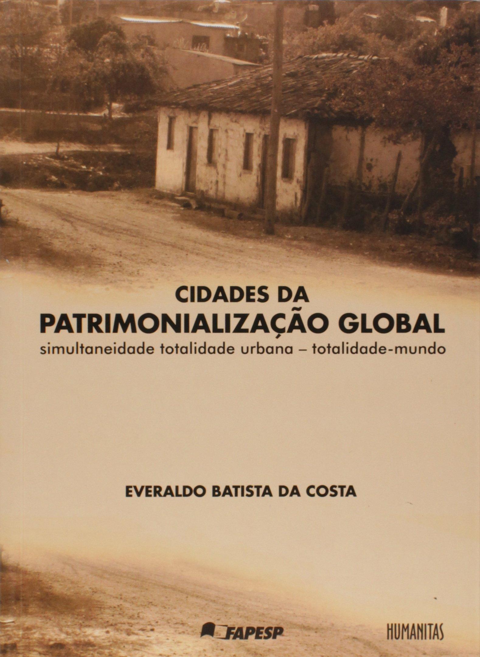 Cidades da Patrimonialização Global, livro de Everaldo Batista Da Costa