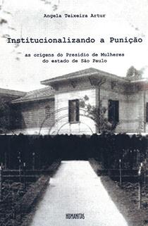 Institucionalizando a Punição, livro de Angela Teixeira Artur