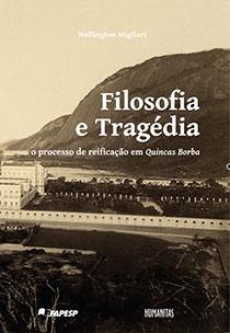Filosofia e Tragédia - O processo de reificação em Quincas Borba, livro de Wellington Migliari