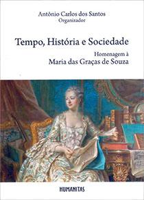 Tempo, História e Sociedade - Homenagem à Maria das Graças de Souza, livro de Antônio Carlos dos Santos (org.)