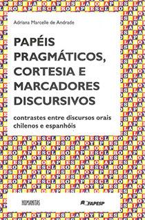Papéis pragmáticos, cortesia e marcadores discursivos, livro de Adriana Marcelle de Andrade