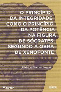 O princípio da integridade como o princípio da potência na figura de Sócrates, segundo a obra de Xenofonte, livro de Flávio Luiz Mestriner Leonetti