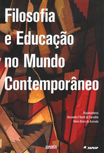 Filosofia e Educação no Mundo Contemporâneo, livro de Alexandre Filordi de Carvalho, Vânia Dutra de Azevedo (orgs.)