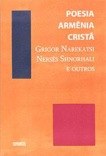 Poesia Armênia Cristã - Grigor Narekatsi; Nersês Shnorhali e outros, livro de Deize Crespim Pereira
