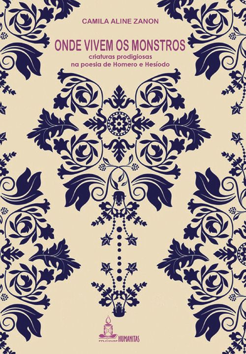 Onde vivem os monstros - Criaturas prodigiosas na poesia de Homero e Hesíodo, livro de Camila Aline Zanon