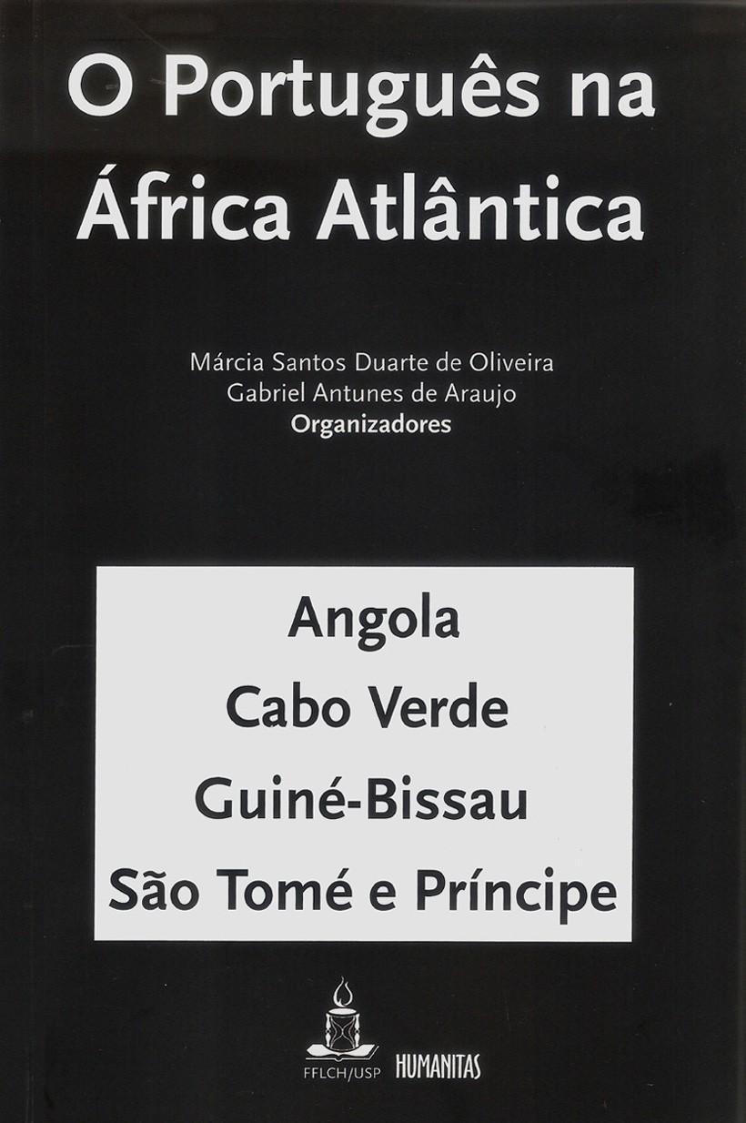 O Português na África Atlântica, livro de Márcia Santos Duarte de Oliveira, Gabriel Antunes de Araujo (Org.)