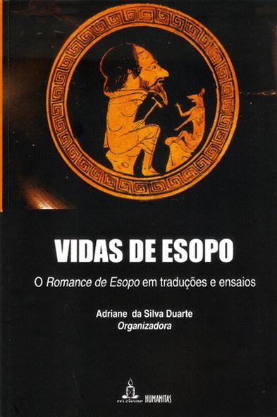 Vidas de Esopo - O Romance de Esopo em traduções e ensaios, livro de Adriane da Silva Duarte