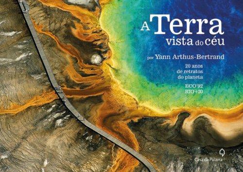 A Terra vista do céu - 20 anos de retratos do planeta, livro de Yann Arthus-Bertrand