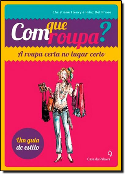 COM QUE ROUPA?, livro de Christine Fleury |  Hiluz Del Priore
