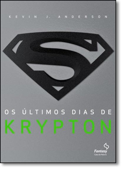 Últimos Dias de Krypton, Os, livro de Kevin J. Anderson