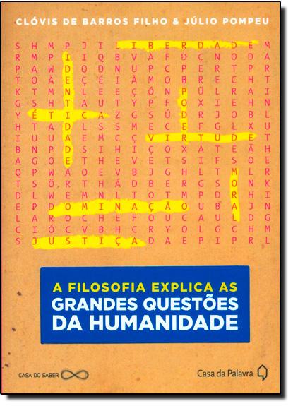 Filosofia Explica As Grandes Questões da Humanidade, A, livro de Clóvis de Barros Filho