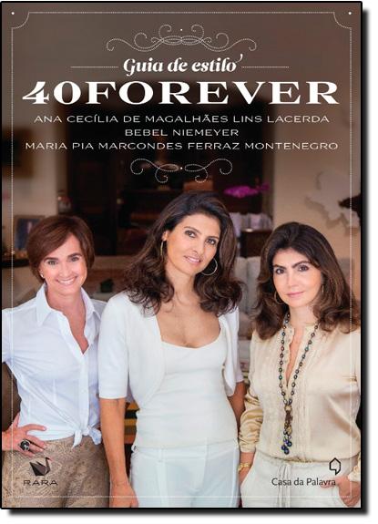Guia de Estilo 40 Forever, livro de Maria Pia Marcondes Ferraz Montenegr