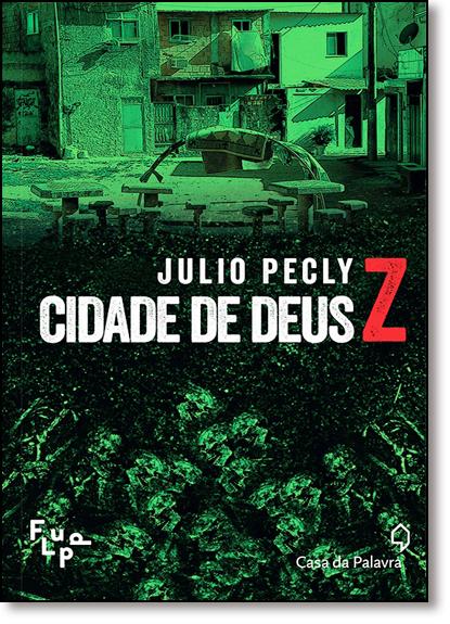 Cidade de Deus Z, livro de Julio Pecly