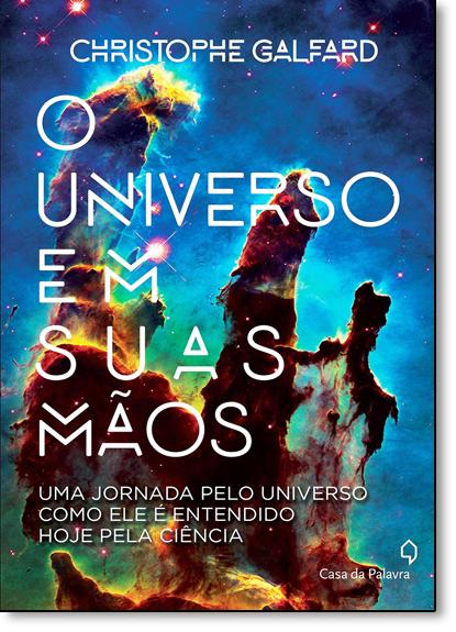 Universo em Suas Mãos, O, livro de Christophe Galfard