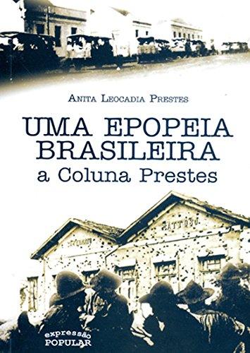 Uma epopeia brasileira: a Coluna Prestes, livro de Anita Leocádia Prestes