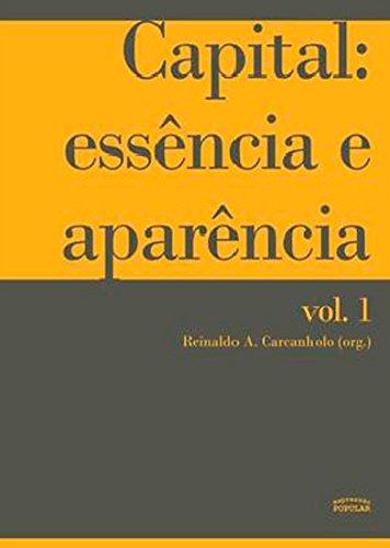 Capital - essência e aparência - vol.1, livro de Reinaldo A. Carcanholo (org.)