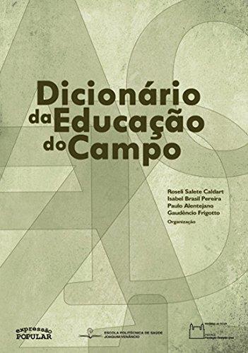 Dicionário da educação do campo, livro de Roseli Caldart, Isabel Pereira, Paulo Alentejano e Gaudêncio Frigotto (orgs.)