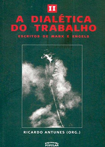 Dialetica Do Trabalho, A - V. 02, livro de Ricardo Antunes