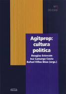 Agitprop - cultura política, livro de Douglas Estevam, Iná Camargo Costa, Rafael Villas Bôas (orgs.)