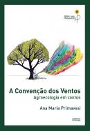 A Convenção dos ventos - agroecologia em contos, livro de Ana Maria Primavesi